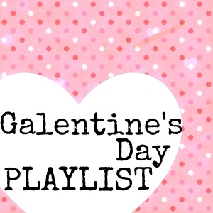 Galentine's Day playlist www.findyourdelight.com